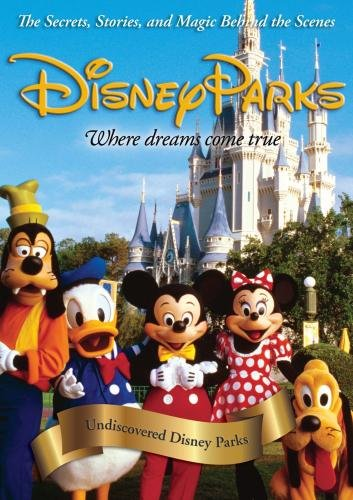 Disney Parks: Undiscovered Disney Parks Movie Review