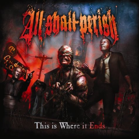 This Is Where It Ends - All Shall Perish